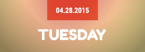 Tuesday 4.28.2015