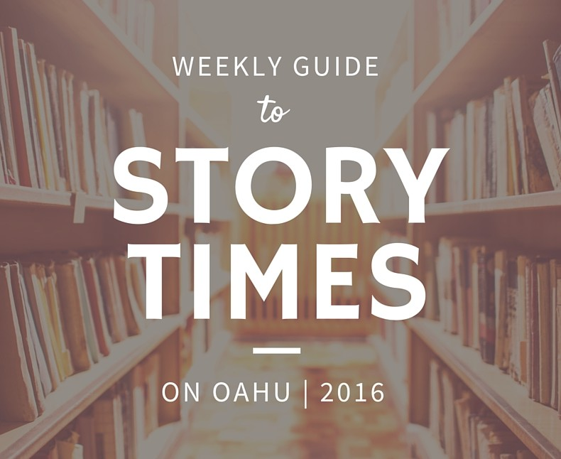 Weekly Guide to Story Times on Oahu
